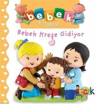 Bebek Kreşe Gidiyor - Bebek Kitapları