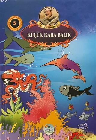 Küçük Kara Balık - Samed Behrengi Hikayeleri 5
