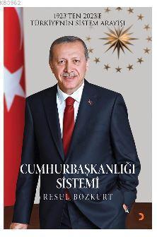 Cumhurbaşkanlığı Sistemi; 1923'ten 2023'e Türkiye'nin Sistem Arayışı