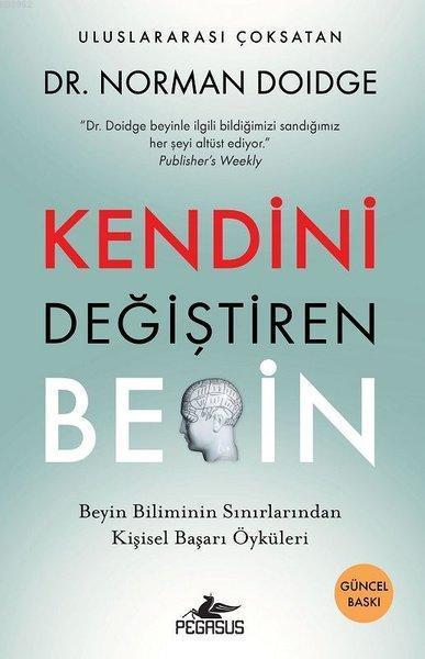 Kendini Değiştiren Beyin; Beyin Biliminin Sınırlarından Kişisel Başarı Öyküleri