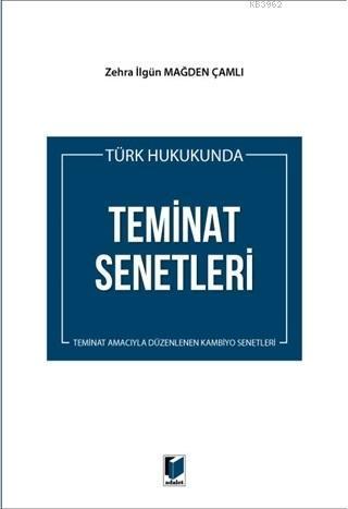 Türk Hukukunda Teminat Senetleri; Teminat Amacıyla Düzenlenen Kambiyo Senetleri
