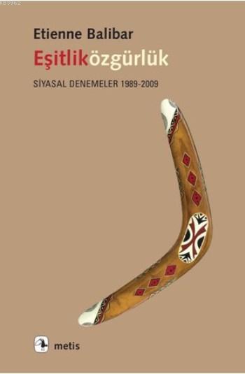 Eşitliközgürlük; Siyasal Denemeler 1989-2009