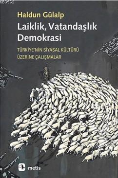 Laiklik, Vatandaşlık, Demokrasi; Türkiye'nin Siyasal Kültürü Üzerine Çalışmalar