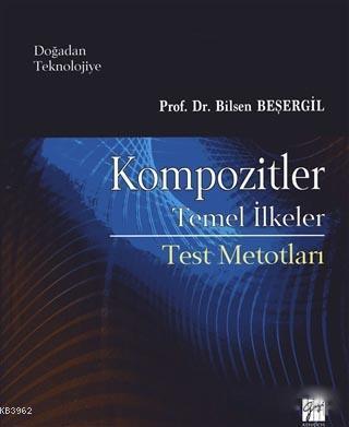 Kompozitler Temel İlkeler; Test Metodları