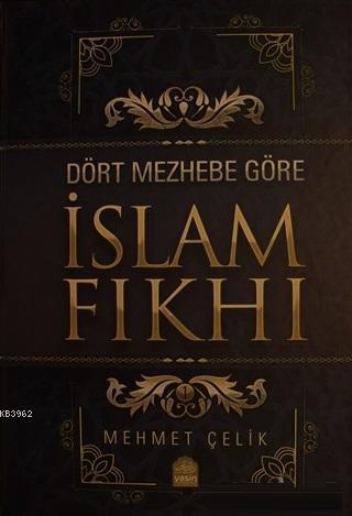 Dört Mezhebe Göre İslam Fıkhı; 2 Cilt Takım