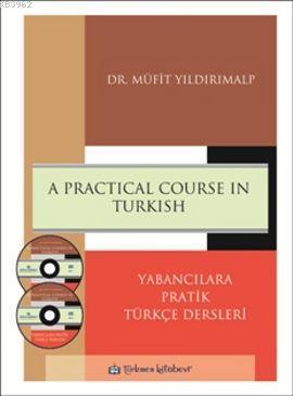 A Practical Course in Turkish; Yabancılara Pratik Türkçe Dersleri