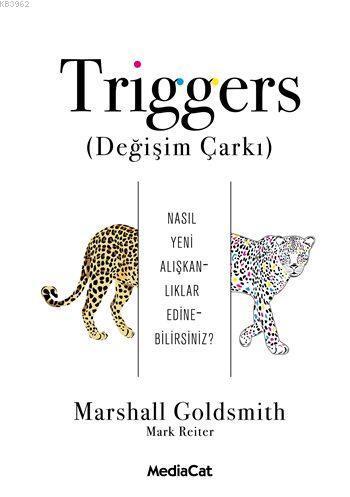 Triggers (Değişim Çarkı); Nasıl Yeni Alışkanlıklar Edinebilirsiniz ?