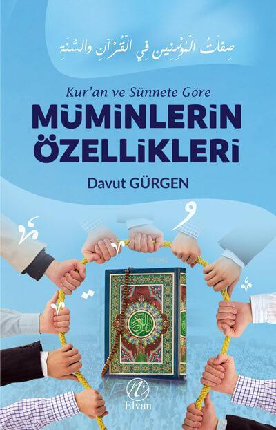 Kur'an ve Sünnete Göre Müminlerin Özellikleri