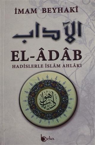 El-Adab; Hadislerle İslam Ahlakı