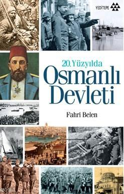 20.Yüzyılda Osmanlı Devleti