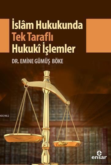 İslam Hukukunda Tek Taraflı Hukuki İşlemler