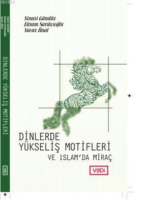 Dinlerde Yükseliş Motifleri ve İslam'da Miraç