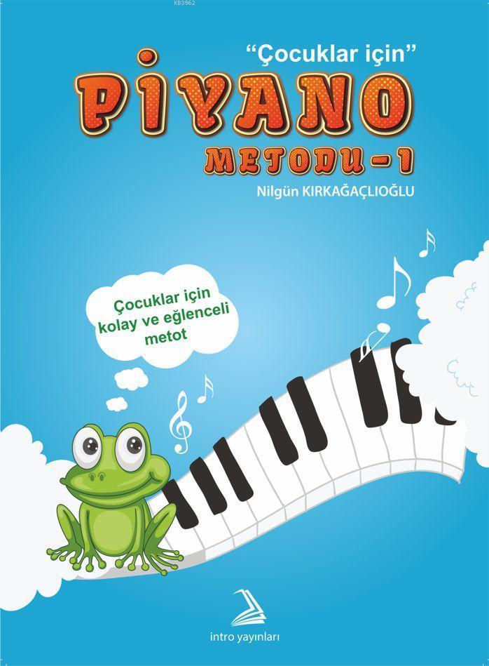 Piyano Metodu - 1; Çocuklar İçin