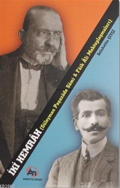 İki Hemrah; Süleyman Paşazade Sami ve Faik Ali Mektuplaşmaları