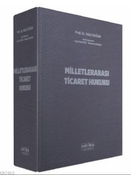Milletlerarası Ticaret Hukuku; Sözleşmenin Hazırlanması ve Uyuşmazlıkların Çözüm Yolları