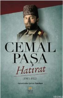 Cemal Paşa Hatırat; 1913 - 1922