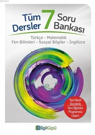 7. Sınıf Tüm Dersler Soru Bankası; Türkçe Matematik Fen Bilimleri Sosyal Bilgiler İngilizce
