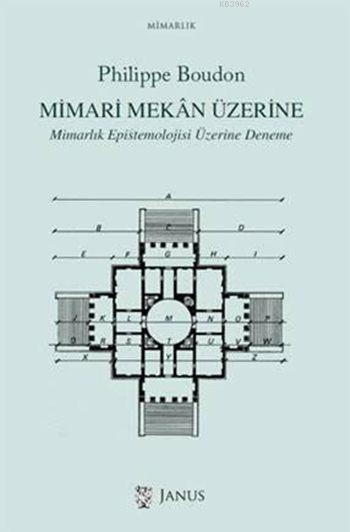 Mimari Mekan Üzerine; Mimarlık Epistemolojisi Üzerine Deneme