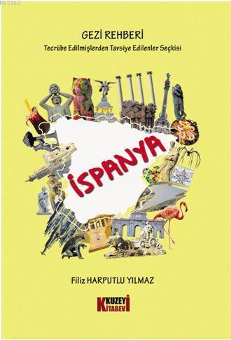 Tecrübe Edilmişlerden Tavsiye Edilenler Seçkisi - İspanya Gezi Rehberi