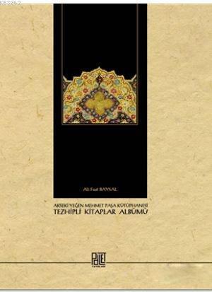 Akseki Yeğen Mehmet Paşa Kütüphanesi Tezhipli Kitaplar