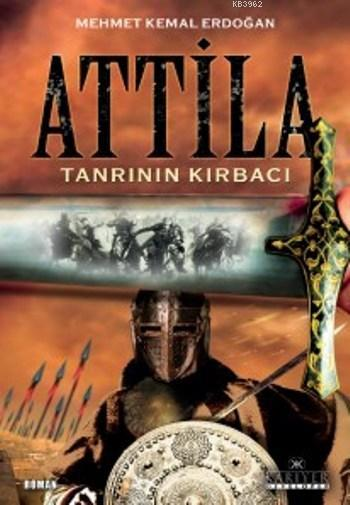 Attila; Tanrının Kırbacı