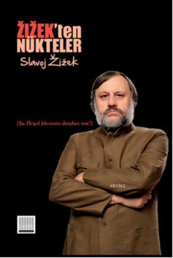 Zizek'ten Nükteler; Şu Hegel Fıkrasını Duydun mu?