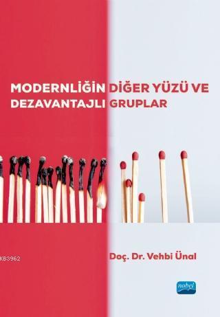 Modernliğin Diğer Yüzü ve Dezavantajlı Gruplar