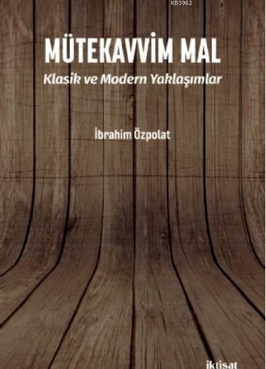 Mütekavvim MAL - Klasik ve Modern Yaklaşımlar