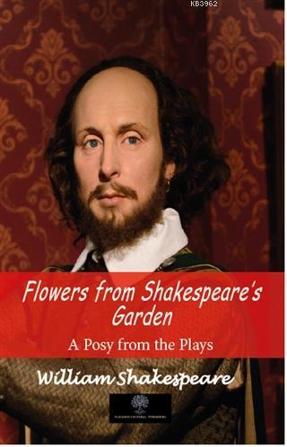 Flowers From Shakespeare's Garden; A Posy From The Plays