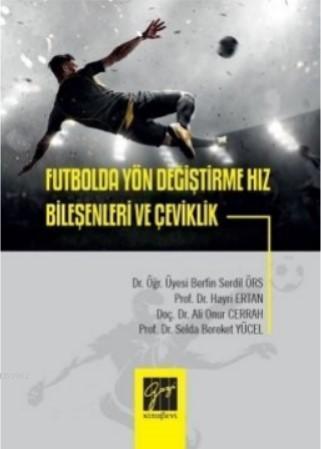 Futbolda Yön Değiştirme Hız Bileşenleri ve Çeviklik