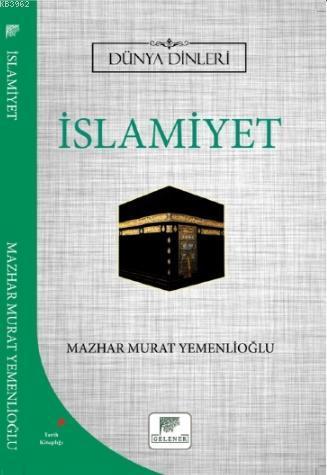 İslamiyet - Dünya Dinleri