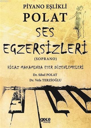 Piyano Eşlikli Polat Ses Egzersizleri (Soprano); Hicaz Makamında Eser Düzenlemeleri