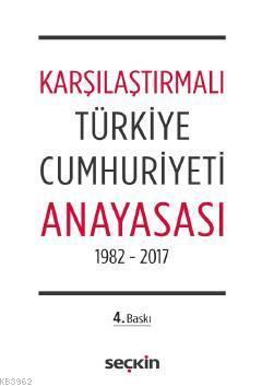 Karşılaştırmalı Türkiye Cumhuriyeti Anayasası; 1982 - 2017