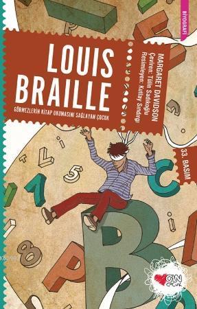 Louis Braille; Görmezlerin Kitap Okumasını Sağlayan Çocuk