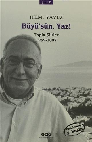 Büyüsün, Yaz!; Toplu Şiirler 1969 - 2007