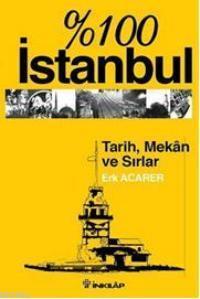 %100 İstanbul Tarih Mekan ve Sırlar