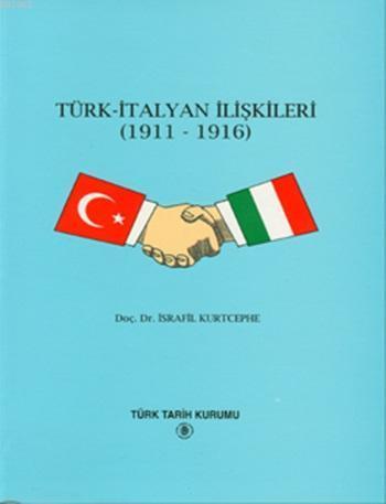 Türk - İtalyan İlişkileri (1911 - 1916)