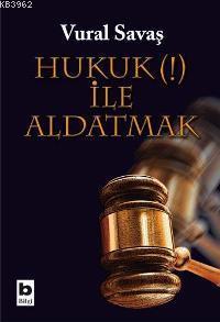 Hukuk (!) İle Aldatmak