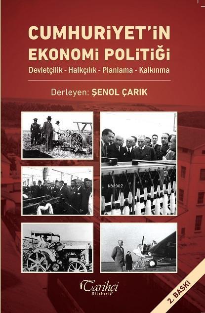 Cumhuriyet'in Ekonomi Politiği- Devletçilik-Halkçılık-Planlama-Kalkınma