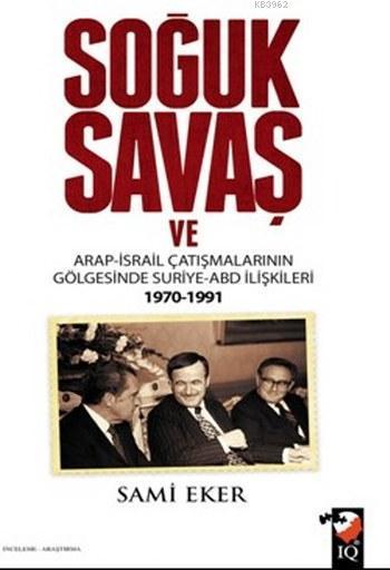 Soğuk Savaş ve Arap İsrail Çatışmalarının Gölgesinde Suriye Abd İlişkileri 1970-1991; Kutsal Toprakları Kurtarmak