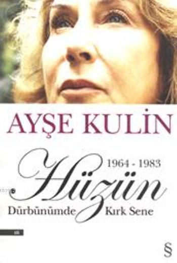 Hüzün - Dürbünümde Kırk Sene (1964-1983)