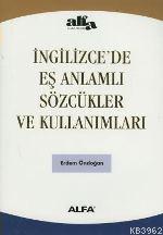 İngilizcede Eş Anlamlı Sözcükler ve Kullanımları