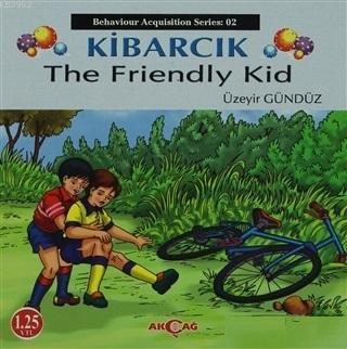 Kibarcık The Friendly Kid; Behaviour Acquisition Series 02