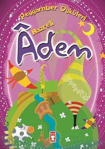 Hazreti Âdem; Peygamber Öyküleri Dizisi, 8+ Yaş