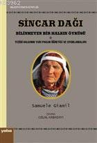 Sincar Dağı - Bilinmeyen Bir Halkın Öyküsü; Yezidi Halkının Yarı Pagan Öğretisi ve Uygulamaları