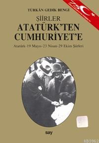 Atatürk'ten Cumhuriyet'e; Atatürk - 19 Mayıs - 23 Nisan - 29 Ekim Şiirleri