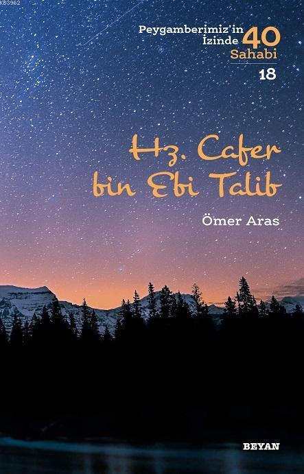 Hz. Cafer bin Ebi Talib; Peygamberimiz'in İzinde 40 Sahabi/18