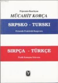 Sırpça - Türkçe Pratik Konusma Kılavuzu