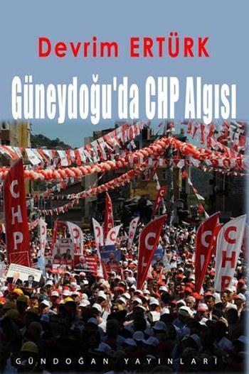 Güneydoğu'da CHP Algısı