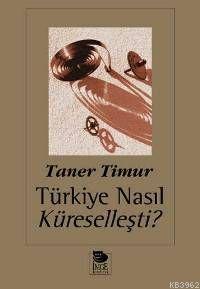 Türkiye Nasıl Küreselleşti?
